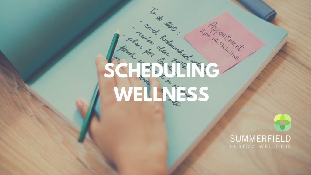 Scheduling Wellness