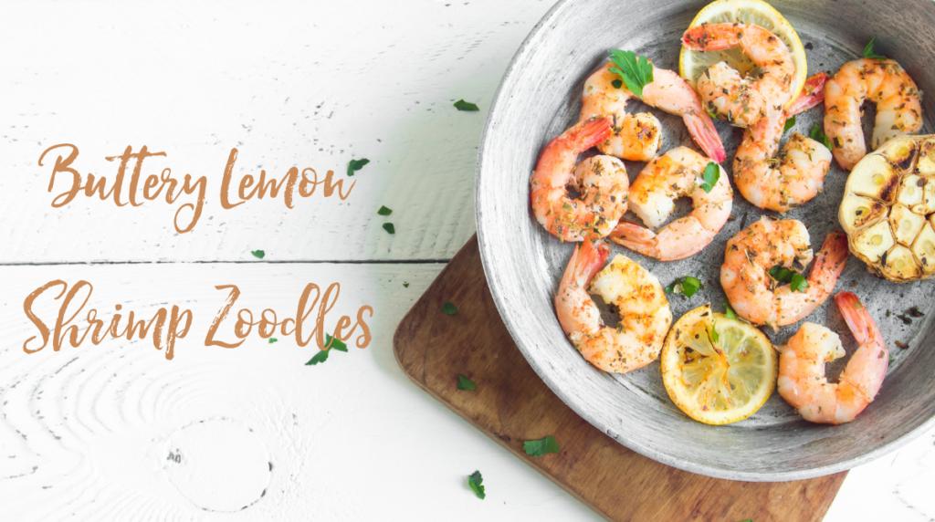 Recipe: Buttery Lemon Shrimp Zoodles
