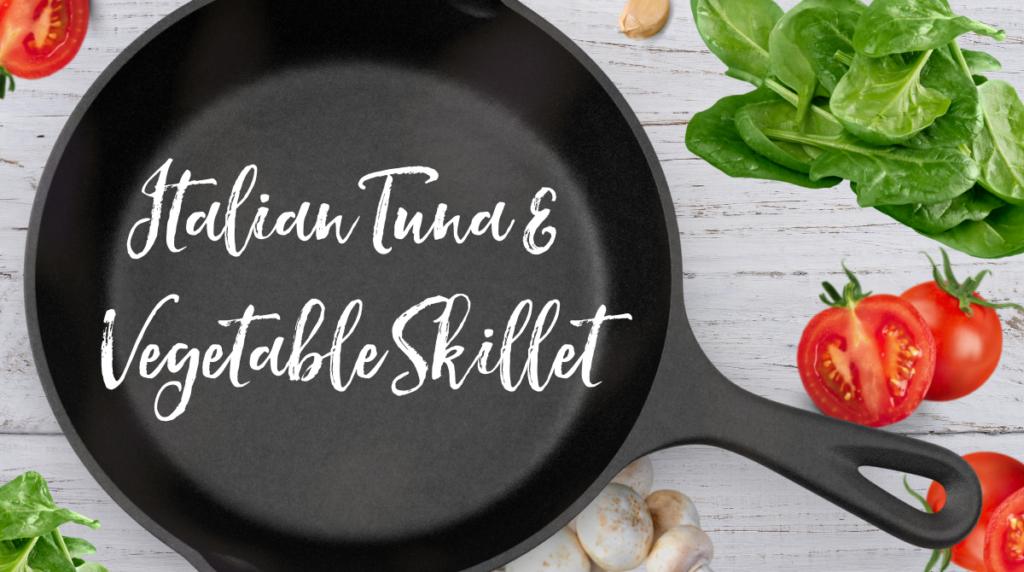 Recipe: Italian Tuna & Vegetable Skillet