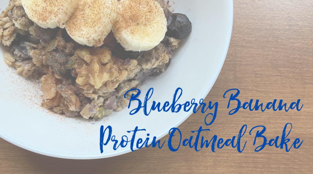 Recipe: Blueberry Banana Protein Oatmeal Bake