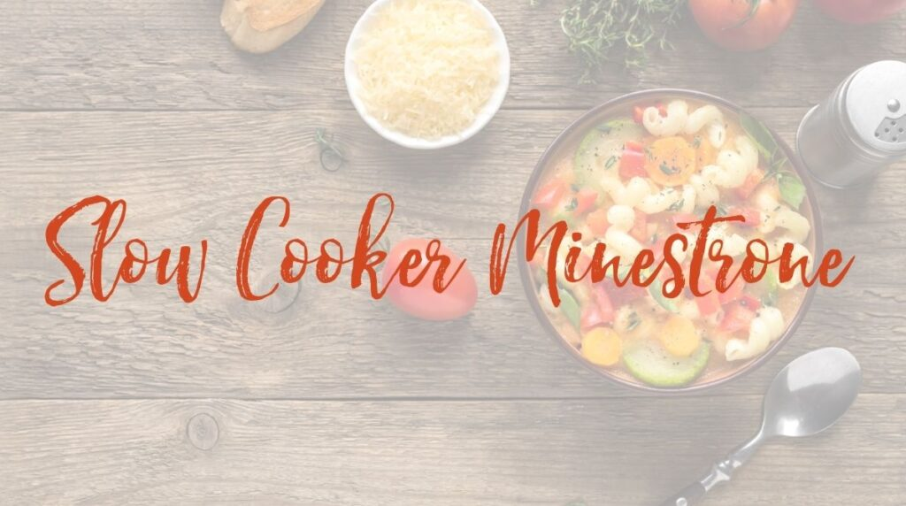 Recipe: Slow Cooker Minestrone Soup