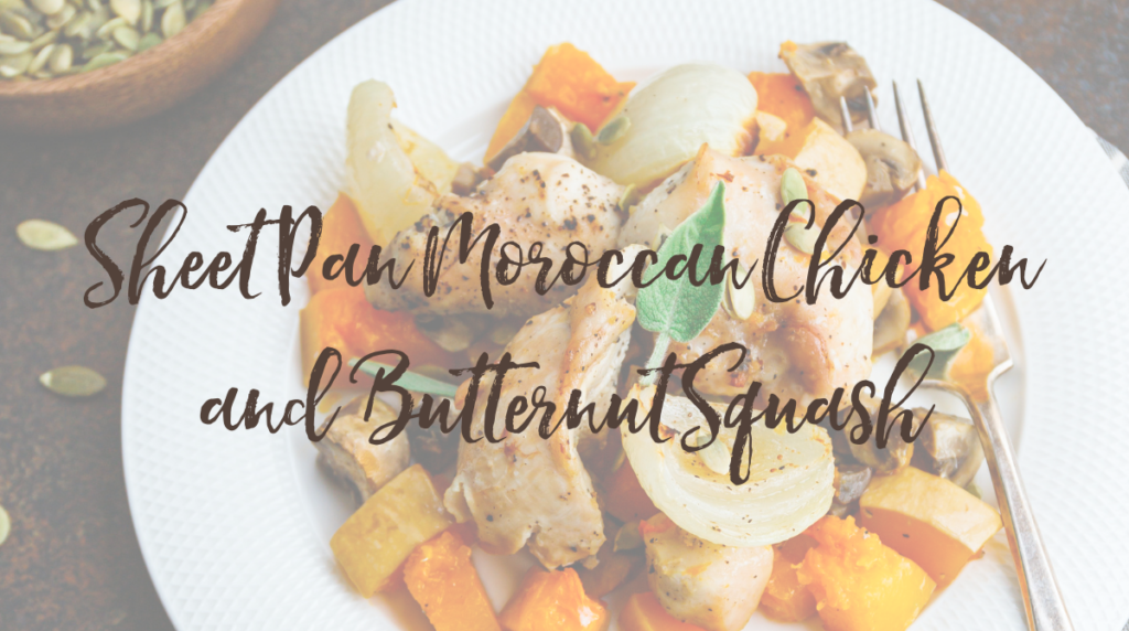 Recipe: Sheet Pan Moroccan Chicken and Butternut Squash
