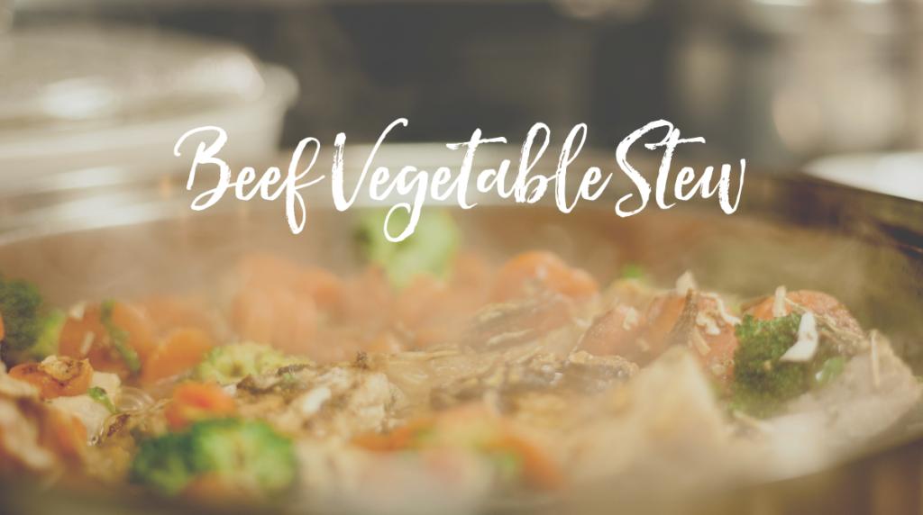 Recipe: Beef Vegetable Stew