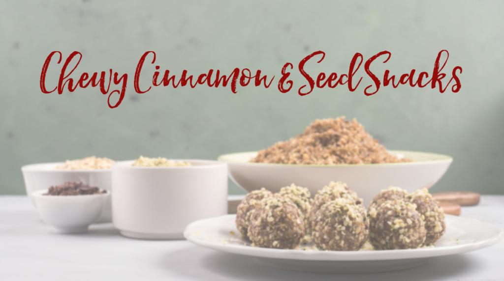 Recipe: Chewy Cinnamon & Seed Snacks