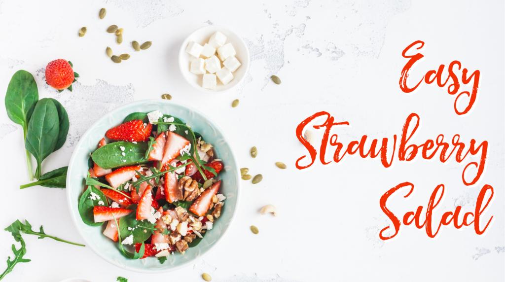 Recipe: Easy Strawberry Salad