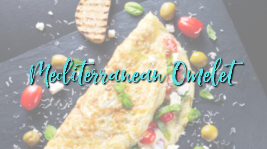 Recipe: Mediterranean Omelet
