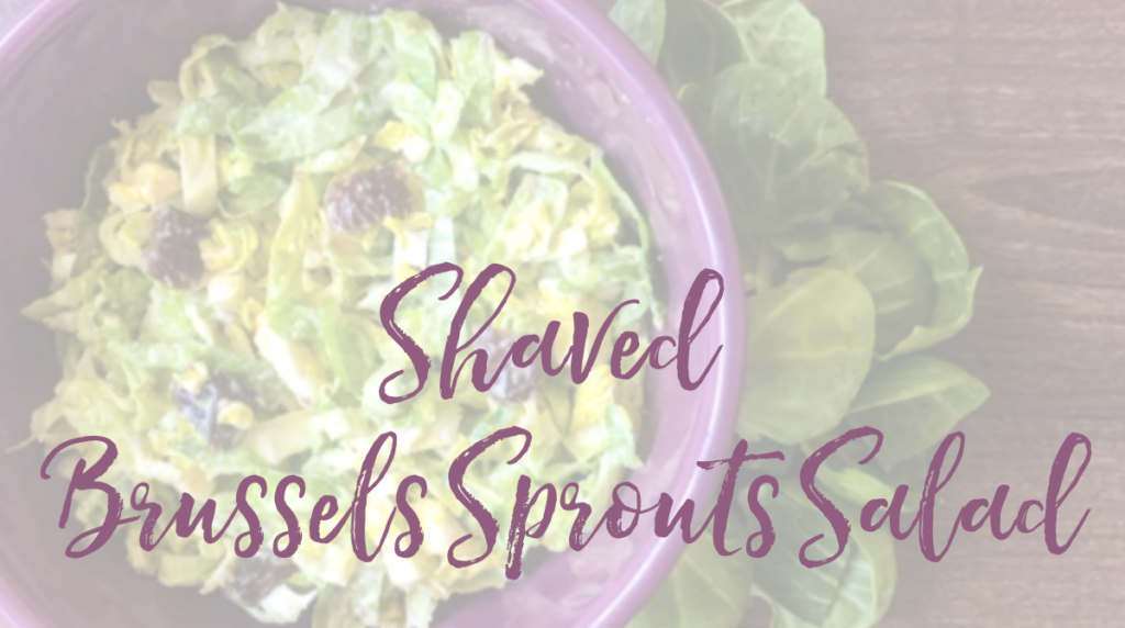 Recipe: Shaved Brussels Sprouts Salad