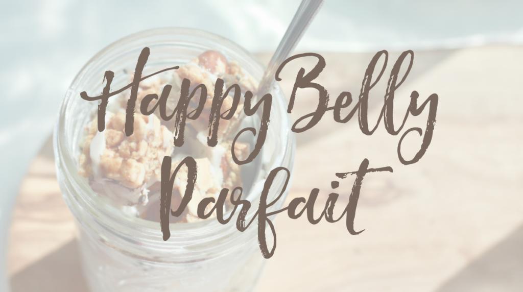 Recipe: 3 Ingredient Happy Belly Parfait