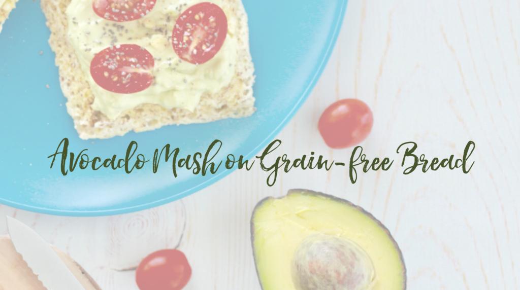 Recipe: Avocado Mash on 90-second Grain-free Bread