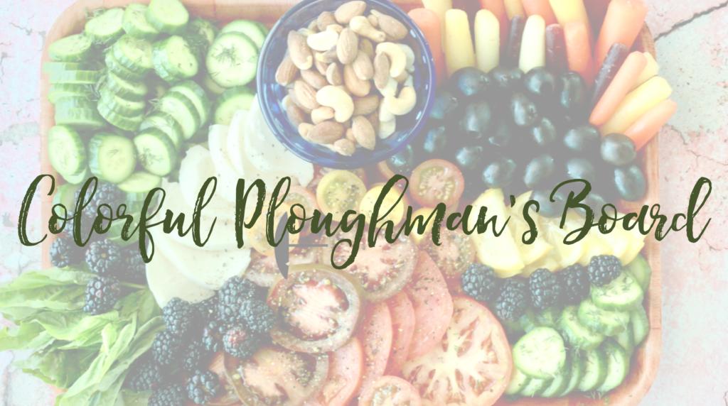 Recipe: Colorful Ploughman's Board