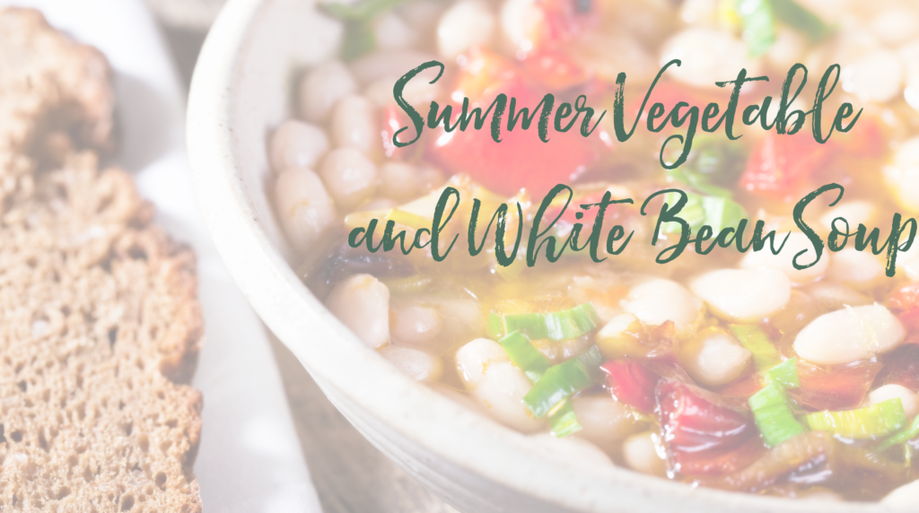 Recipe: Summer Vegetable and White Bean Soup