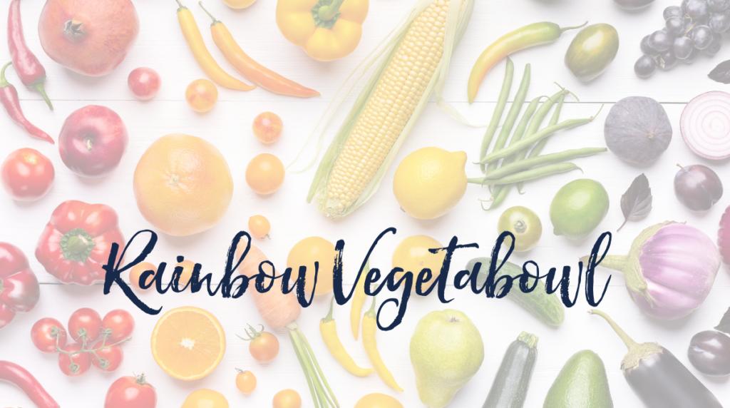 Recipe: Rainbow Vegetabowl