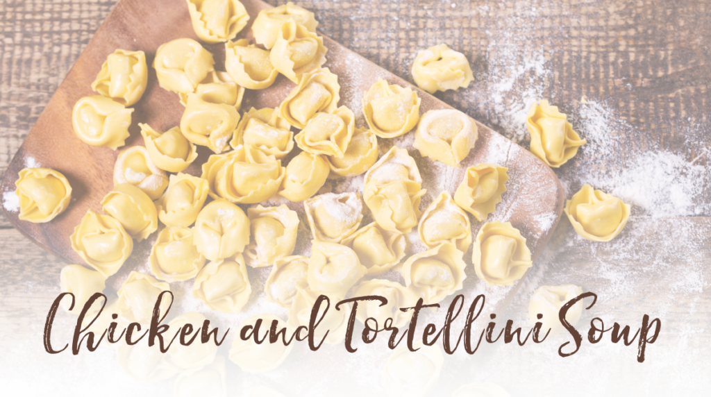 Recipe: Chicken and Tortellini Soup
