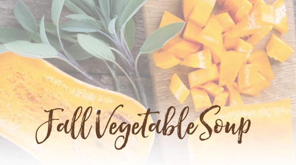 Recipe: Fall Vegetable Soup