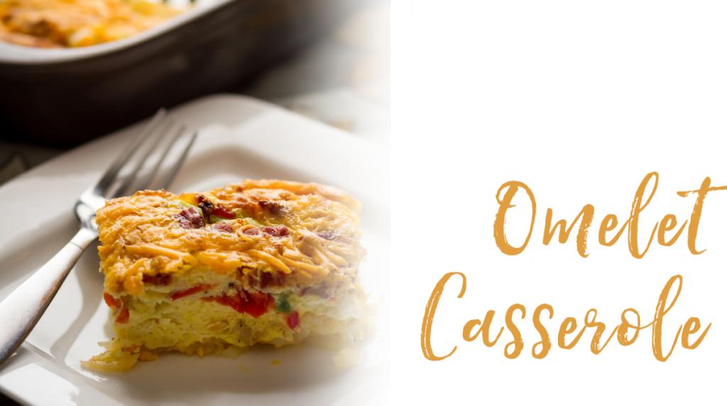 Recipe: Omelet Casserole