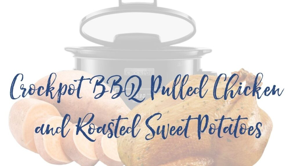 Recipe: Crockpot BBQ Pulled Chicken and Roasted Sweet Potatoes